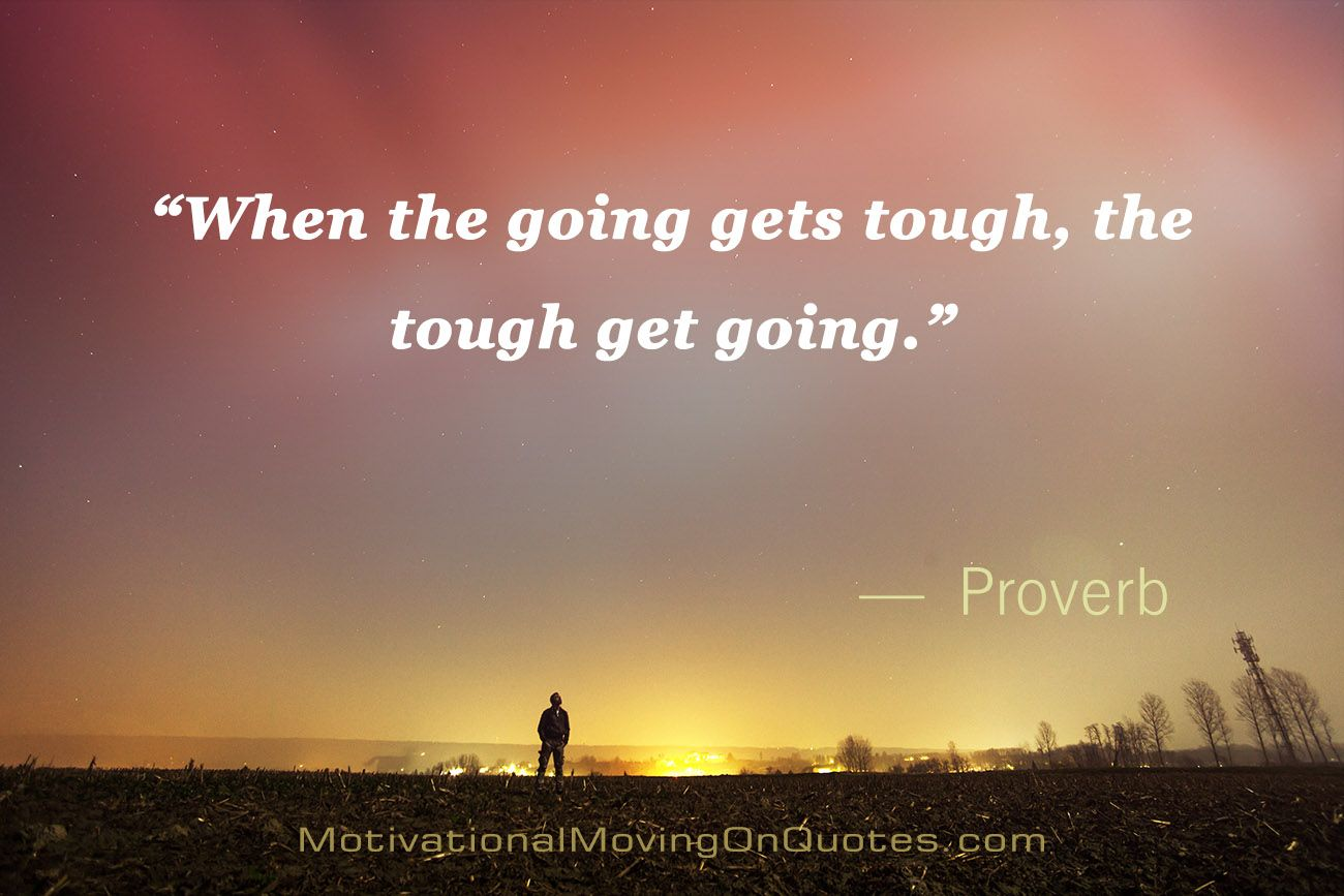 Best 20 #when #the #going #gets #tough #quote